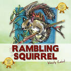 Rambling Squirrel by Wendy Laird (Paperback / softback, 2010)