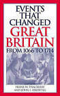 Events That Changed Great Britain from 1066 to 1714 by ABC-CLIO (Hardback, 2003)