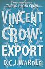 Vincent Crow: Export by D. C. J. Wardle (Paperback, 2014)