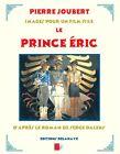 EO N° TIRAGE DE LUXE PIERRE JOUBERT : LE PRINCE ÉRIC, IMAGES POUR UN FILM FIXE
