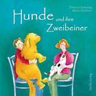 Hunde und ihre Zweibeiner von Dolores Hackenkag (2014, Gebundene Ausgabe)