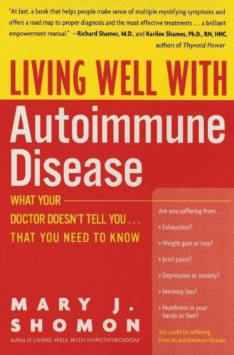 1 of 1 - Living Well With Autoimmune Disease: What Your Doctor Doesn't Tell You-- That Yo