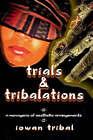 Trials & Tribalations by iowan tribal (Paperback, 2007)