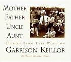 Mother Father Uncle Aunt by Garrison Keillor (CD-Audio, 1997)
