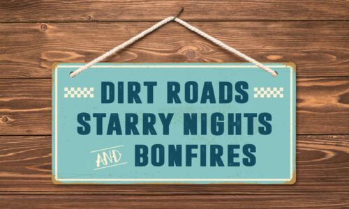"""849HS Dirt Roads Starry Nights And Bonfires 5/""""x10/"""" Aluminum Hanging Sign"""