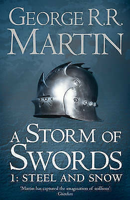 1 of 1 - A Storm of Swords: Part 1 Steel and Snow: Part 1 by George R. R. Martin...