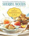 The Sweet Magnolias Cookbook: 150 Favorite Southern Recipes by Sherryl Woods (Paperback / softback)