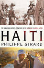 Haiti: The Tumultuous History - from Pearl of the Caribbean to Broken Nation by Philippe Girard (Paperback, 2010)
