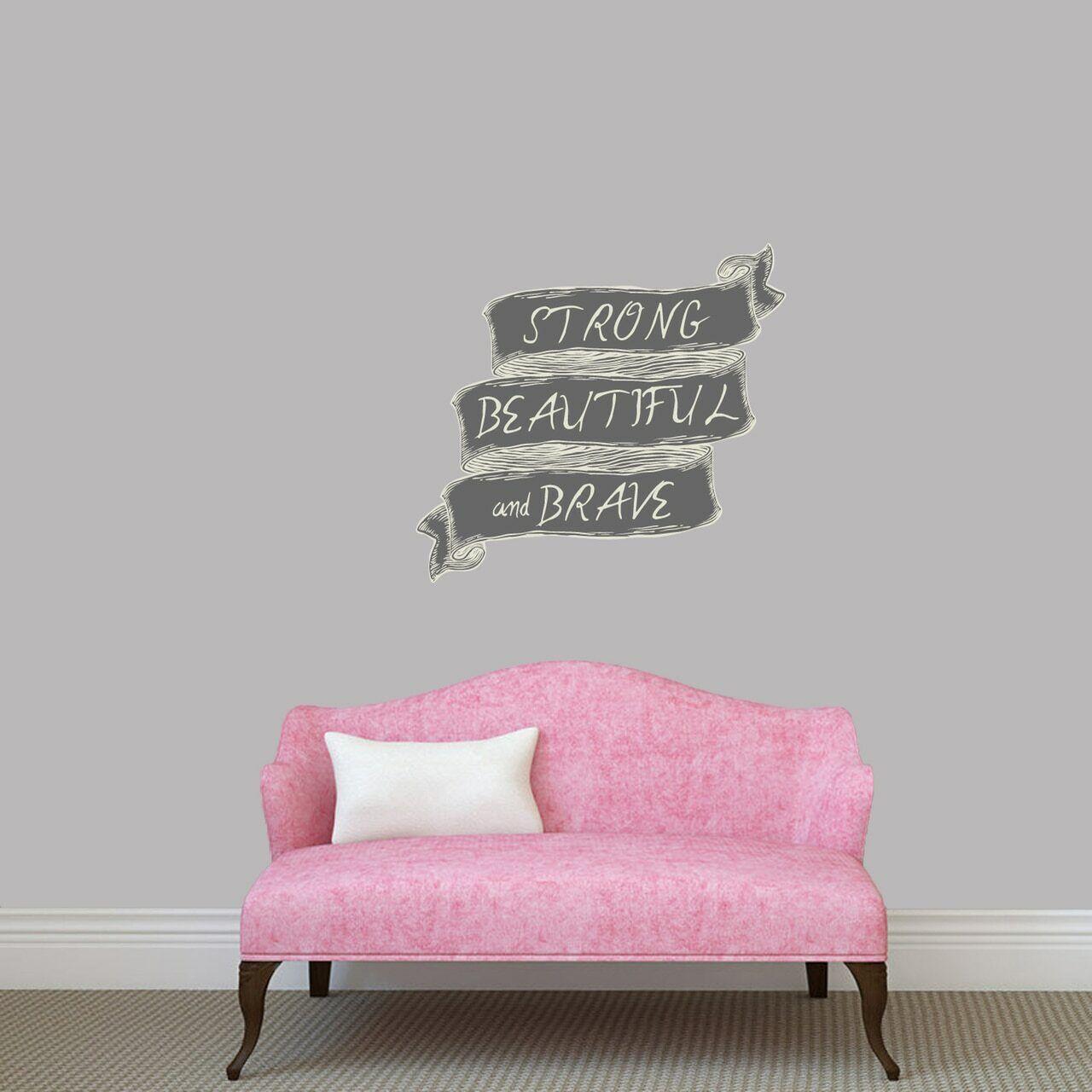 Strong Beautiful Beautiful Beautiful and Brave Printed Wall Decal - Kids, Teens, Bedroom, Office 30daa2