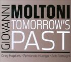 Tomorrow's Past [Digipak] by Giovanni Moltoni (CD, 2013, C# Squared Music Productions)