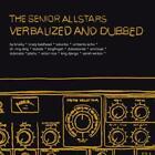 Verbalized And Dubbed (2LP+CD) von The Senior Allstars (2014)