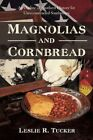 Magnolias and Cornbread an Outline of Southern History for Unreconstructed Sout