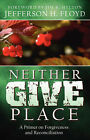Neither Give Place by Jefferson H Floyd (Paperback / softback, 2002)