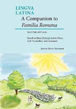 Lingua Latina: A Companion to Familia Romana : Based on Hans Oerberg's Latine...