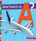 What Good Is an A? by Marie Powell (Hardback, 2015)