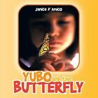 Yubo and The Butterfly 9781438906249 by Janice D' Amico Book