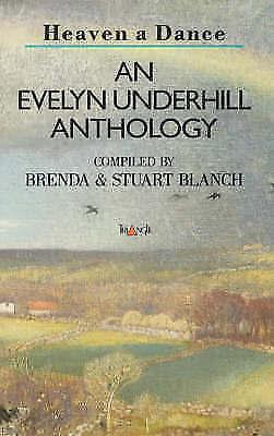 Heaven A Dance : An Evelyn Underhill Anthology