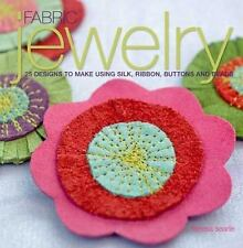 Fabric Jewelry: 25 Designs to Make Using Silk, Ribbon, Buttons, and Be-ExLibrary