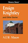 Ensign Knightley and Other Stories by A E W Mason (Paperback / softback, 2008)
