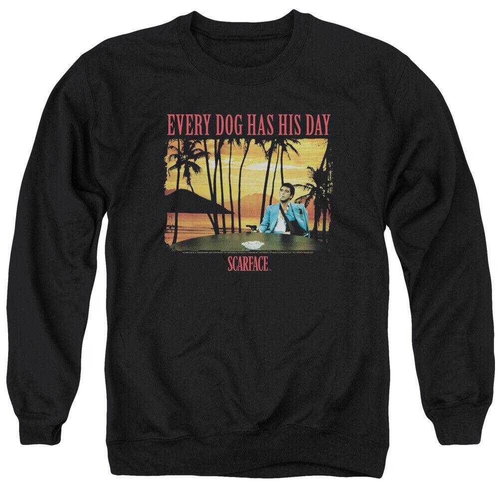 Scarface Movie Tony Montana EVERY DOG HAS HIS DAY Adult Sweatshirt S-3XL