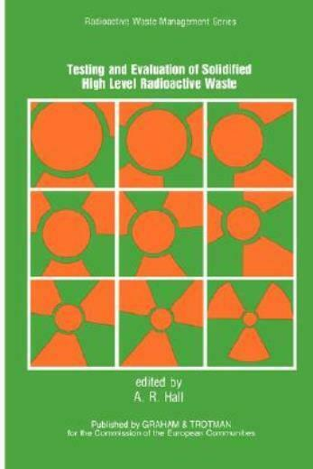 Testing And Evaluation Of Solidified High-Level Radioactive Waste
