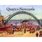 Quays to Newcastle by Ray Quickfall (Hardback, 2006)
