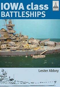 Shipcraft-17-Iowa-Class-Battleships-by-Lester-Abbey-NEW-Book-FREE-amp-FAST-Del