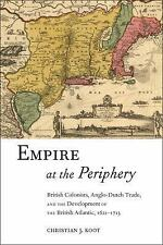 Early American Places: Empire at the Periphery : British Colonists,...