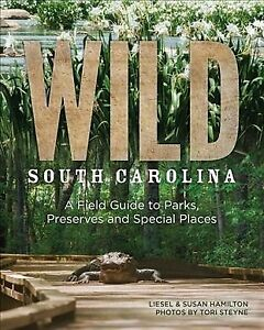 Wild-South-Carolina-A-Field-Guide-to-Parks-Preserves-and-Special-Places-P