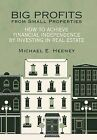 Big Profits from Small Properties: How to Achieve Financial Independence by Investing in Real Estate by Michael E Heeney (Hardback, 2012)