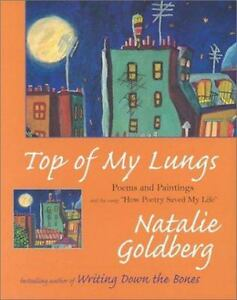Top-of-My-Lungs-Poems-and-Paintings-by-Natalie-Goldberg-2002-Hardcover