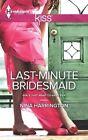Last-Minute Bridesmaid by Nina Harrington (Hardback, 2013)