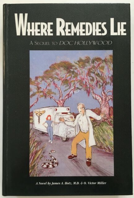 Where Remedies Lie, by James Hotz M.D. signed 1st hc sequel to Doc Hollywood