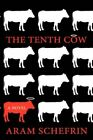 The Tenth Cow by Aram Schefrin 9781434366061 Paperback 2008
