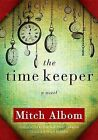 The Time Keeper by Mitch Albom (Hardback)