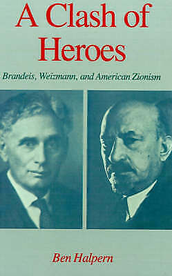 1 of 1 - USED (GD) A Clash of Heroes: Brandeis, Weizmann, and American Zionism (Studies i