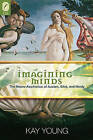 Imagining Minds: The Neuro-Aesthetics of Austen, Eliot, and Hardy by Kay Young (Paperback / softback, 2010)