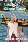 Eagle's Claw Lake by Ross Richdale (Paperback / softback, 2008)