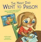 The Night Dad Went to Prison by Melissa Higgins (Paperback, 2016)