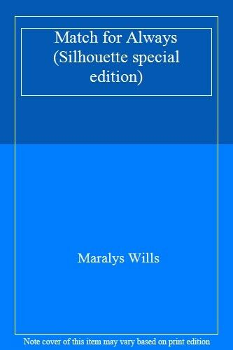 Match for Always (Silhouette special edition),Maralys Wills