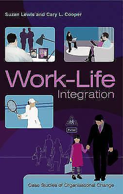 1 of 1 - Work-Life Integration: Case Studies of Organisational Change-ExLibrary