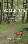 Baccalaureate: Guidelines for Inspirational Worship Services to Honor Graduates by Pamela D Williams (Paperback / softback, 2008)