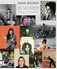 25 Women: Essays on Their Art by Dave Hickey (Hardback, 2016)