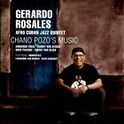 Chano Pozo's Music * by Gerardo Rosales/Afro Cuban Jazz Quintet (CD, Oct-2011, Challenge Records)