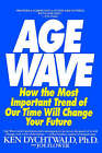 Age Wave by Dychtwald (Paperback, 1998)