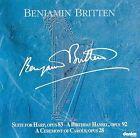 Benjamin Britten: Suite for Harp, Opus 83/A Birthday Hansel, Opus 82/A Ceremony of Caro (CD, Nov-2001, Danica)