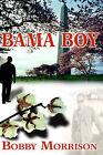 Bama Boy by Bobby Morrison (Paperback, 2005)