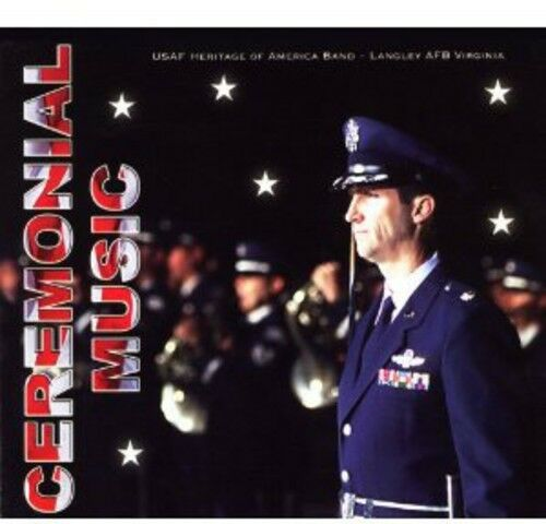 United States Air Force Heritage of America Band - Ceremonial Music [New CD]