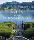 Gärten an den italienischen Seen von Steven Desmond (2016, Gebundene Ausgabe)