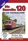 Berühmte Züge und Lokomotiven: Die Baureihe 120 (2010)